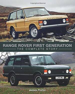 Range Rover First Generation. The Complete Story